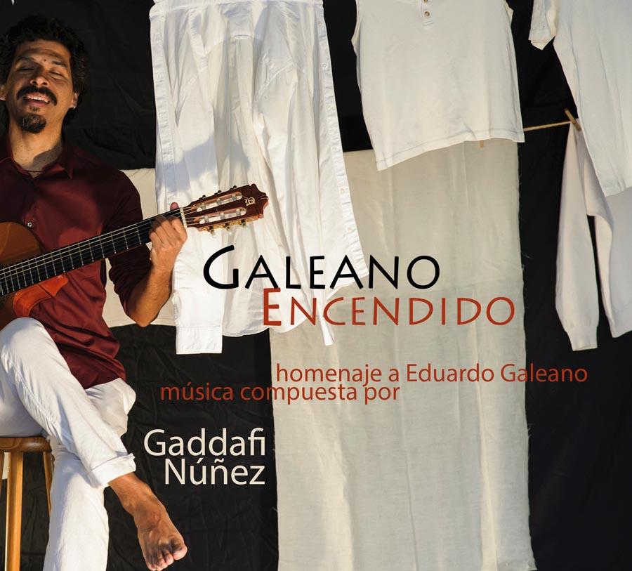 Galeano Encendido (Gaddafi Núñez) Grabación