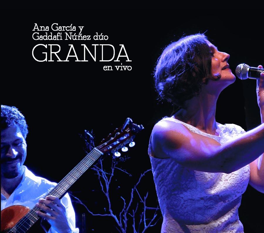 Granda (Ana García y Gaddafi Núñez dúo) - cd/dvd - Edición, mezcla y mastering.